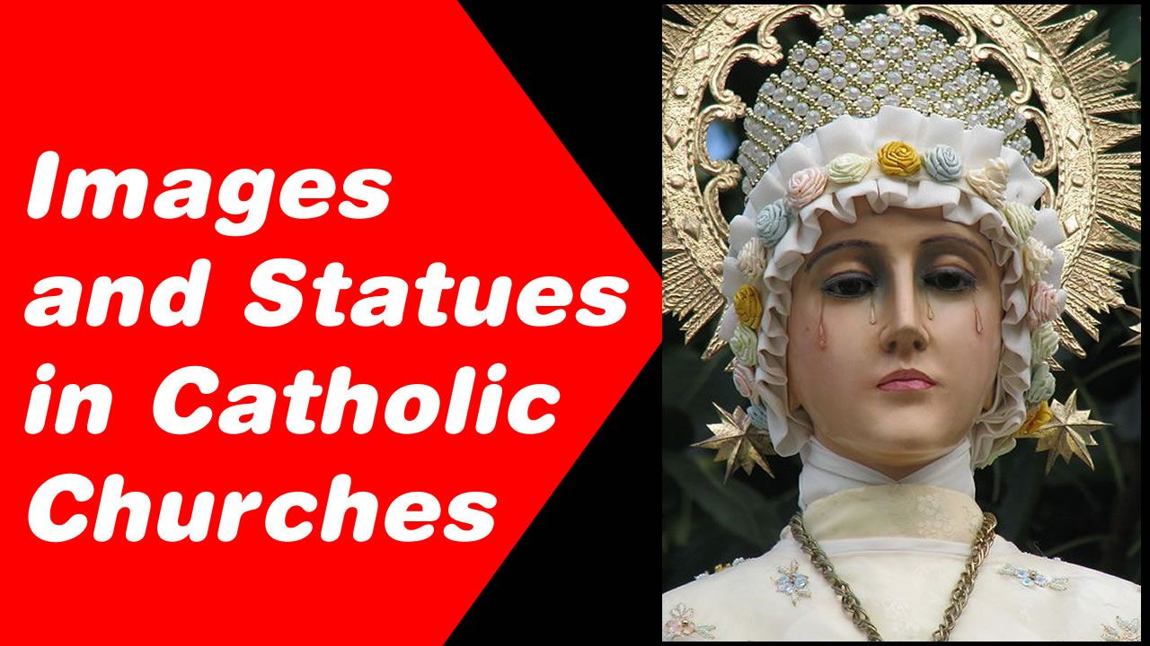Images and Statues in Catholic Churches