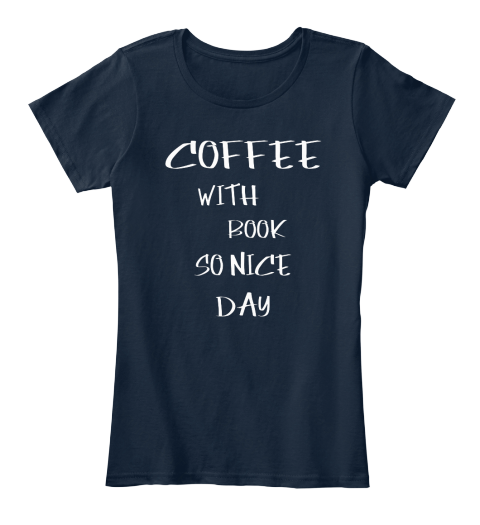 Coffee with Book so nice day T-shirt | Teespring