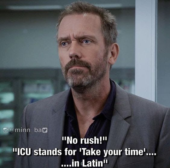 House MD - quote - ICU stands for  - ba stands for