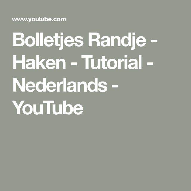 Bolletjes Randje Haken Tutorial Nederlands Youtube Haken