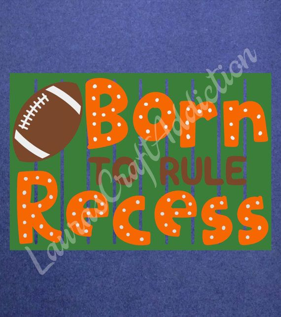 Rule the playground football field with this Born to Rule Recess design!  Included in the zip download are SVG, PNG, JPG, PDF and Silhouette Studio formats.  Please check out my other designs here at Etsy https://www.etsy.com/shop/LaurasCraftAddiction  This is a digital download, not a finished product.  Registration marks are included to help with alignment.  I personally have a Silhouette Cameo, and have limited knowledge of Design Space, and other cutting software, but will help in any…