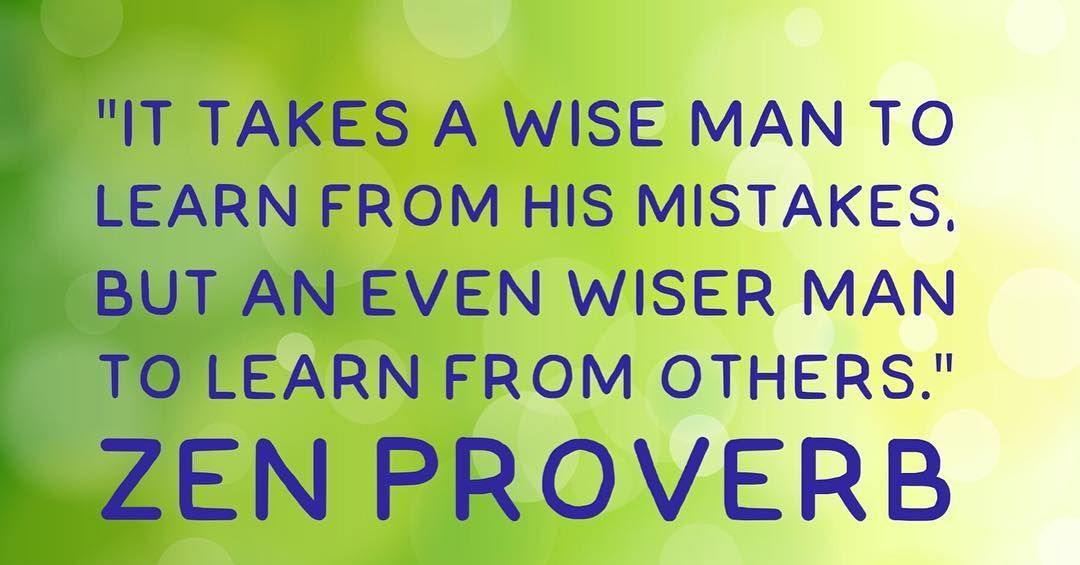 It Takes A Wise Man To Learn From His Mistakes But An Even Wiser Man