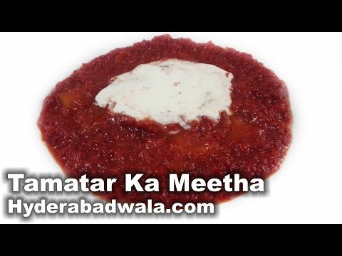 Tamatar ka meetha recipe video how to make hyderabadi tomato sweet tamatar ka meetha recipe video how to make hyderabadi tomato sweet dish at home forumfinder Image collections