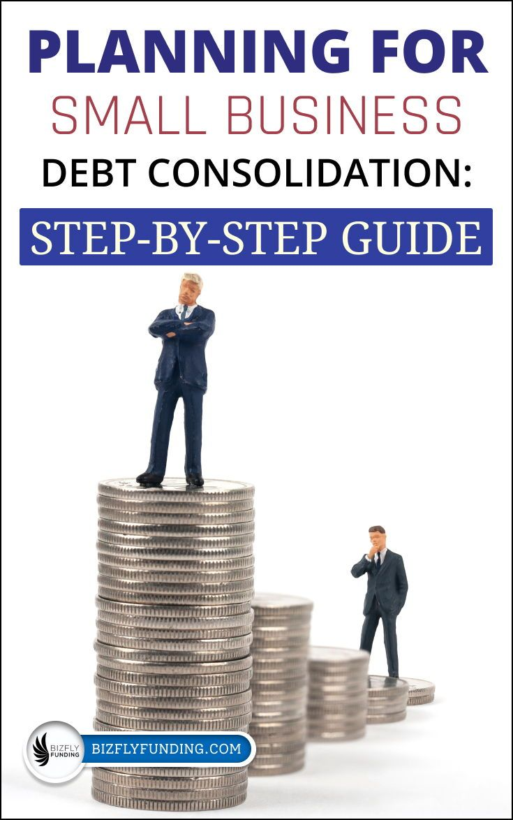 How to Plan for Small Business Debt Consolidation in 2020 ...