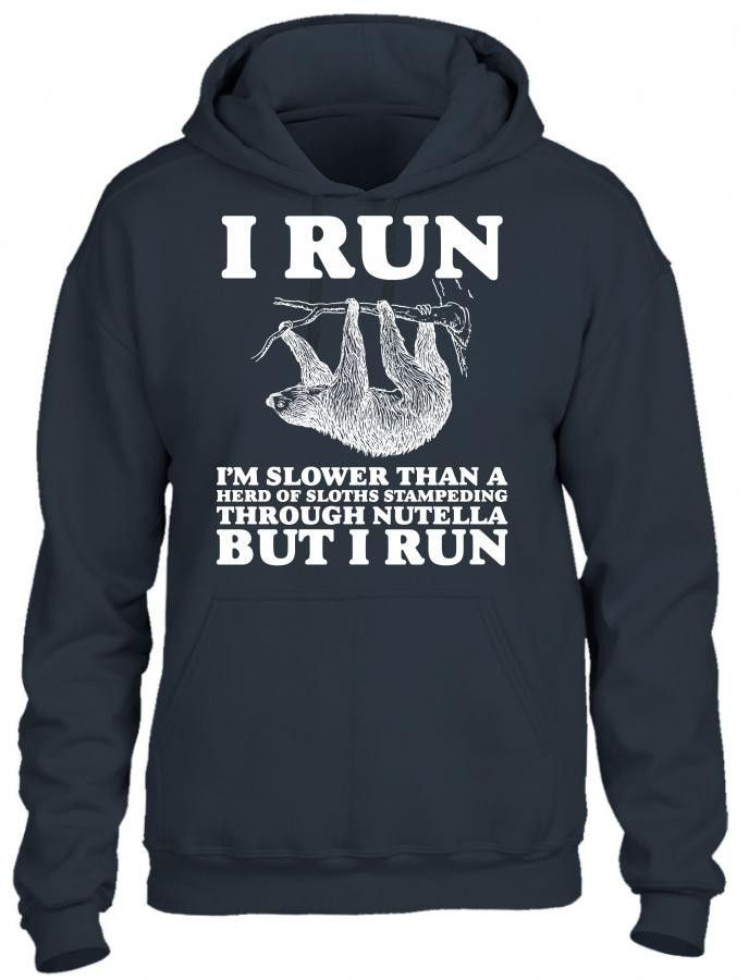 i am slower than a herd of sloths 6 HOODIE