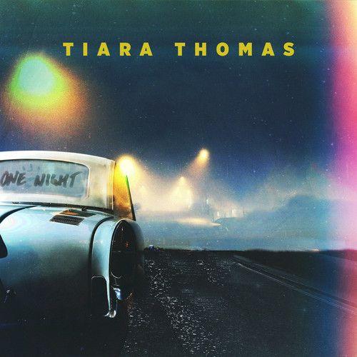Tiara Thomas - One Night
