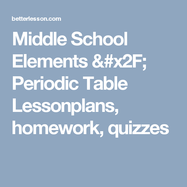 Middle school elements periodic table lessonplans homework find quality lessons lessonplans and other resources for middle school elements periodic table and much urtaz Image collections