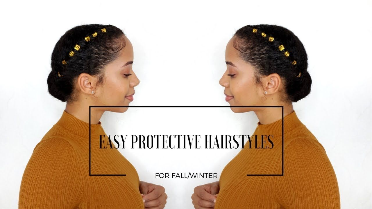 Fall Winter Protective Hairstyles 5 Easy Protective Styles For Short Natural Hair Youtube Protective Hairstyles Natural Hair Styles Hair Styles
