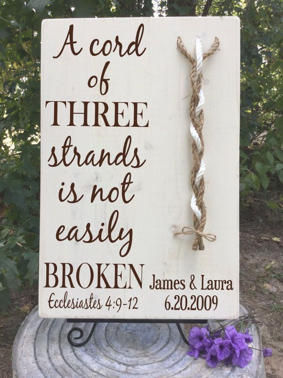 This Beautiful Wood Sign Features The Scripture A Cord Of Three Strands Is Not Easily Broken From Ecclesiastes 4 9 12 It Makes Wonderful Alternative To