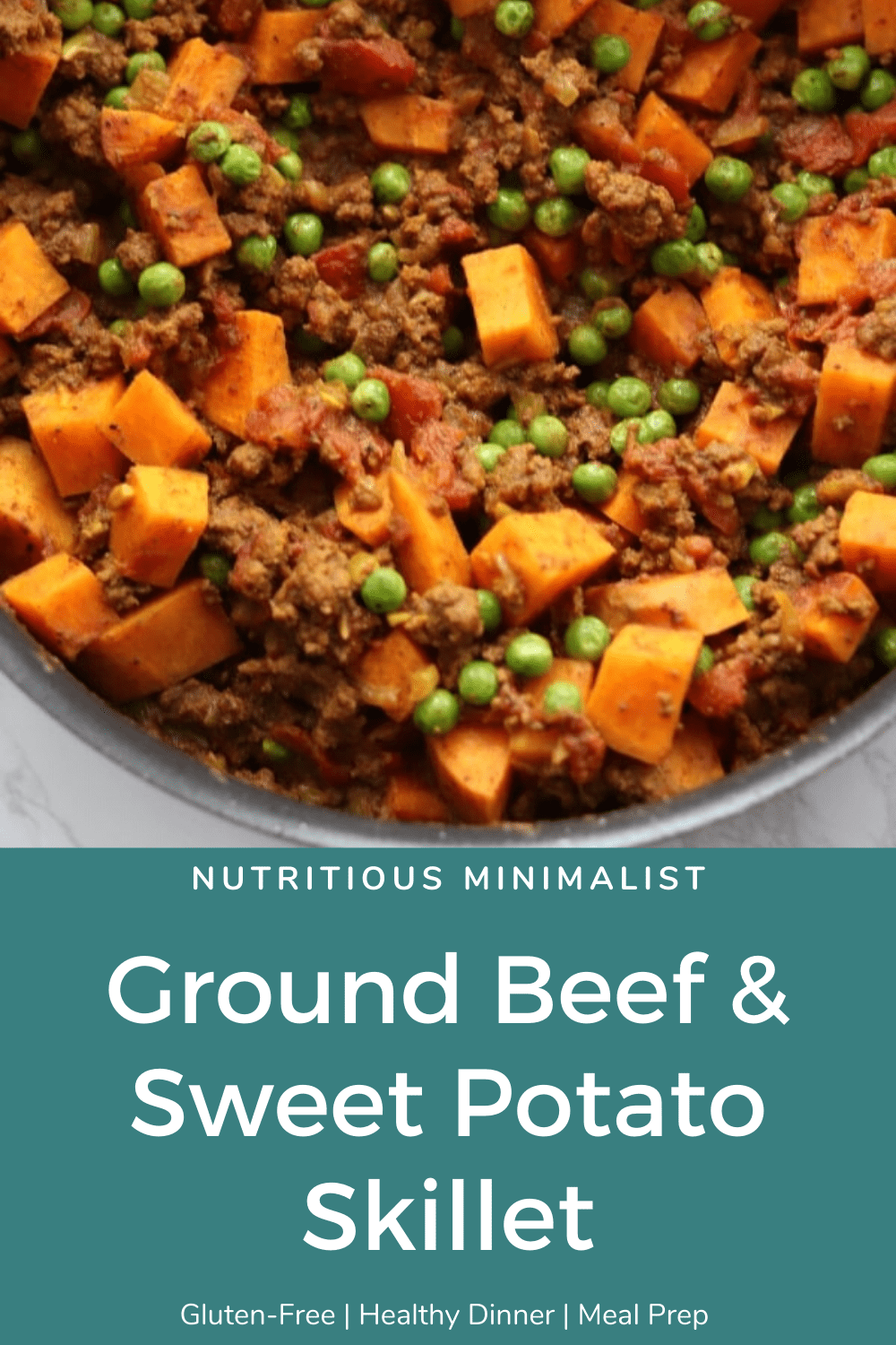 Ground Beef And Sweet Potato Skillet Nutritious Minimalist In 2020 Sweet Potato Skillet Delicious Healthy Recipes Healthy Ground Beef