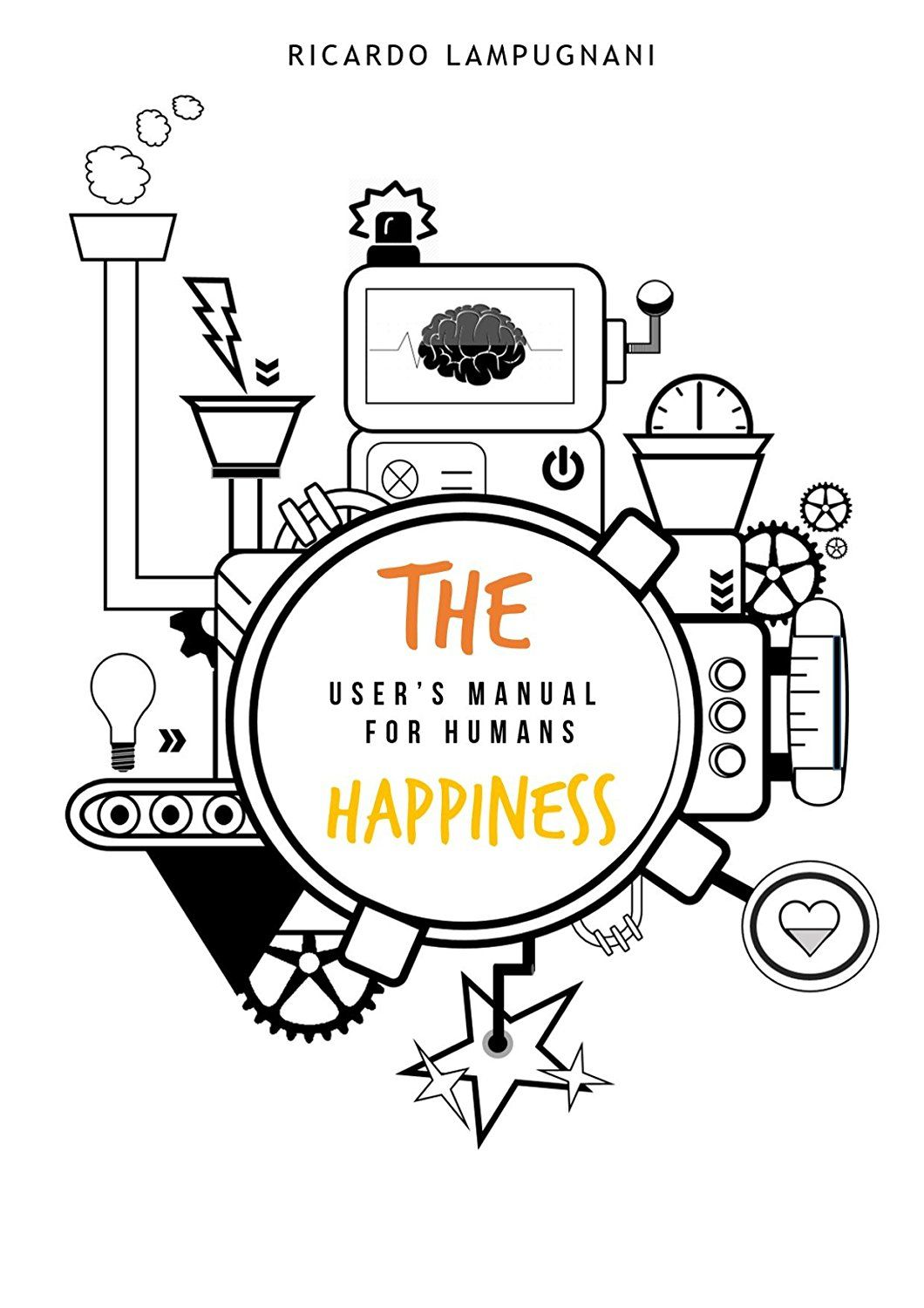 The Happiness. User's manual for humans: An awesome book