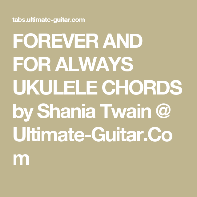 Forever And For Always Ukulele Chords By Shania Twain Ultimate