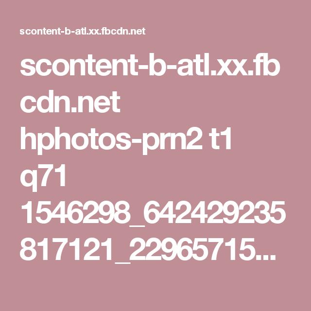 scontent-b-atl.xx.fbcdn.net hphotos-prn2 t1 q71 1546298_642429235817121_229657153_n.jpg