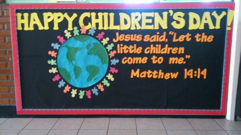 My Children S Day Bulletin Board Child Day Childrens My