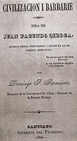 Http Upload Wikimedia Org Wikipedia Commons Thumb 8 8f Facundo Jpg 250px Facundo Jpg Civilizacion Y Barbarie Civilizacion Escuela