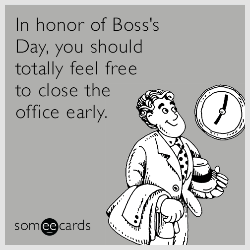 Don T Forget To Send Your Boss An Ecard This Monday National Bosses Day Happy Boss S Day Quotes Boss Day Quotes
