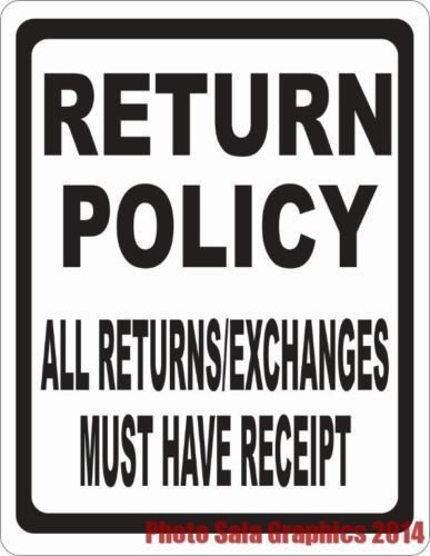 Return Policy All Returns Exchanges Must Have Receipt Sign