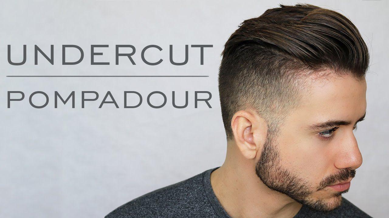 Modern Undercut Pompadour Tutorial | Men\'s Everyday Hairstyle 2017 ...