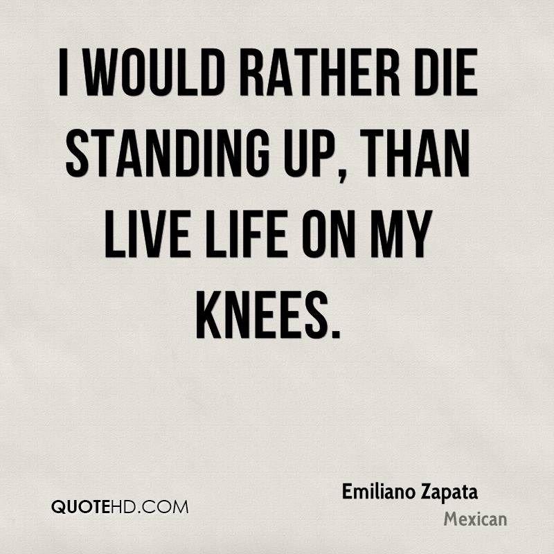 Emiliano Zapata Quotes Emiliano Zapata Life Quotes Quotehd