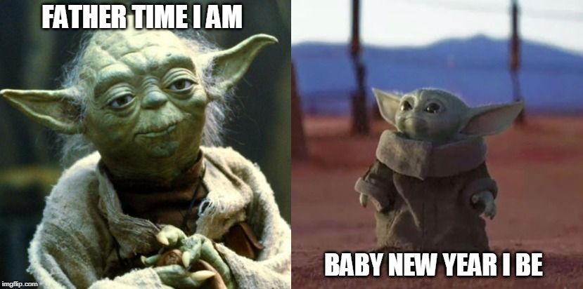 Image Tagged In Yoda Star Wars Baby Yoda New Year Happy New Year New Year Meme Star Wars Yoda Star Wars Baby