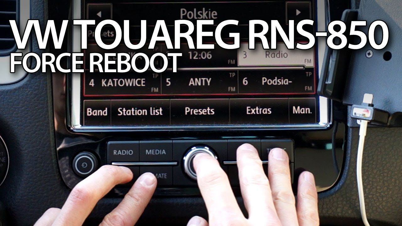 How To Force Reboot In Rns 850 System Vw Touareg Ii Restart Soft