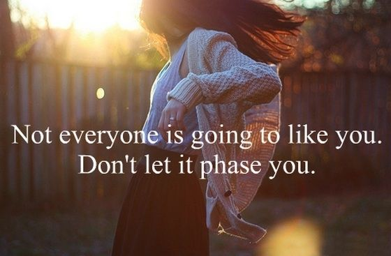 Not everyone is going to like you quotes girl life truth