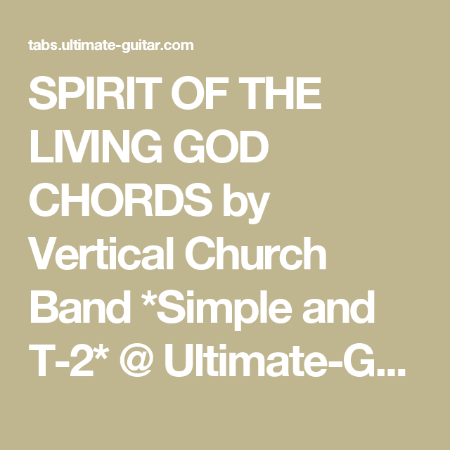 Spirit Of The Living God Chords By Vertical Church Band Simple And