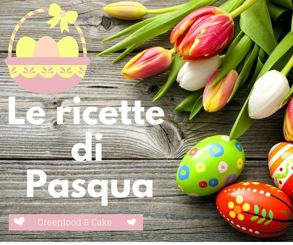 http://blog.giallozafferano.it/greenfoodandcake/speciale-pasqua/