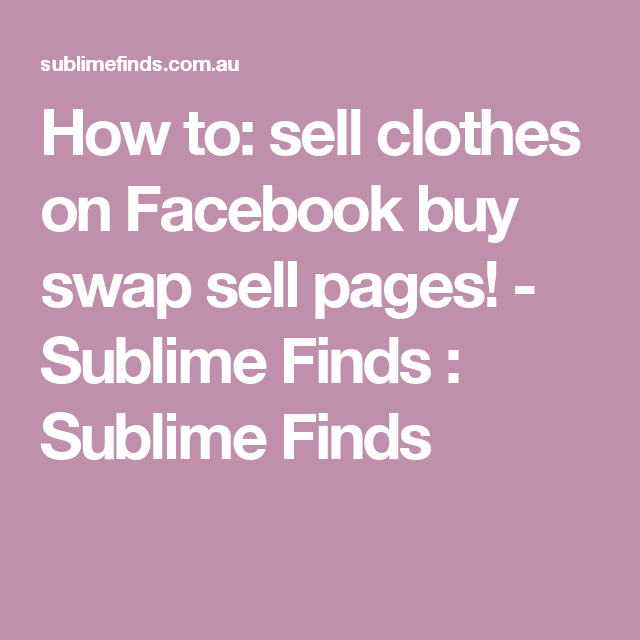 How to: sell clothes on Facebook buy swap sell pages