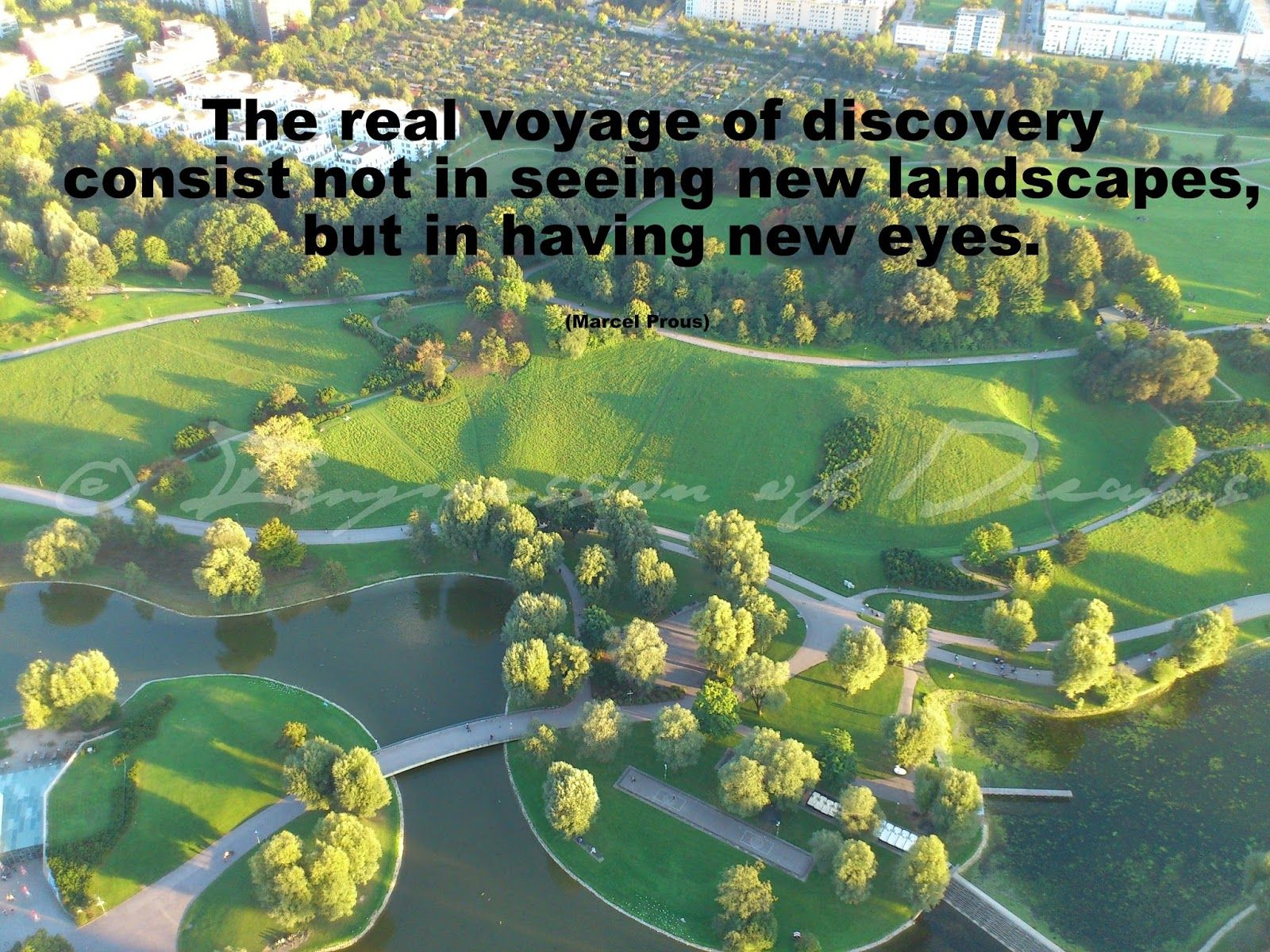 The real voyage of discovery consist not in seeing new landscapes, but in having new eyes