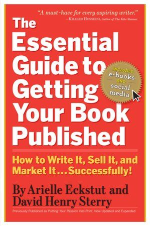 The Essential Guide To Getting Your Book Published How To Write It Sell It And Market It Successfully Nook Book Kitap Hece