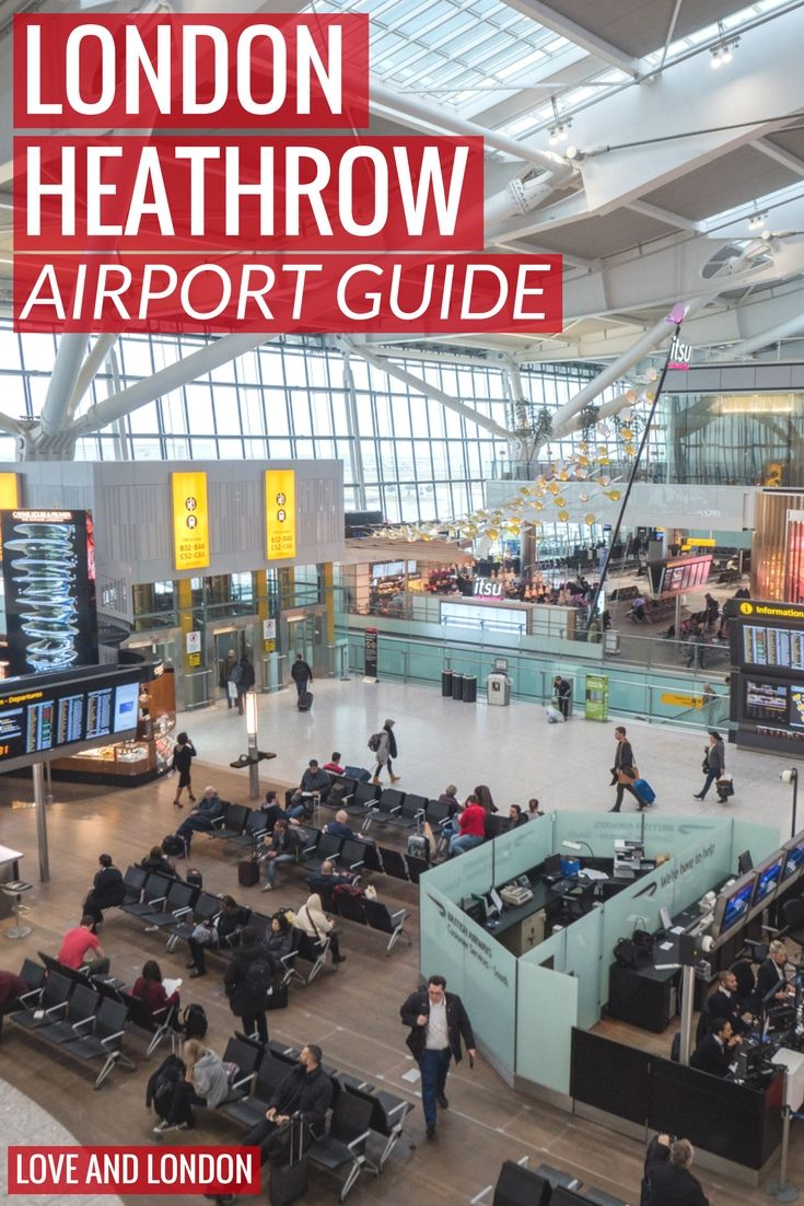 London Heathrow Airport Guide - Important Things to Know Before Visiting London Heathrow Airport