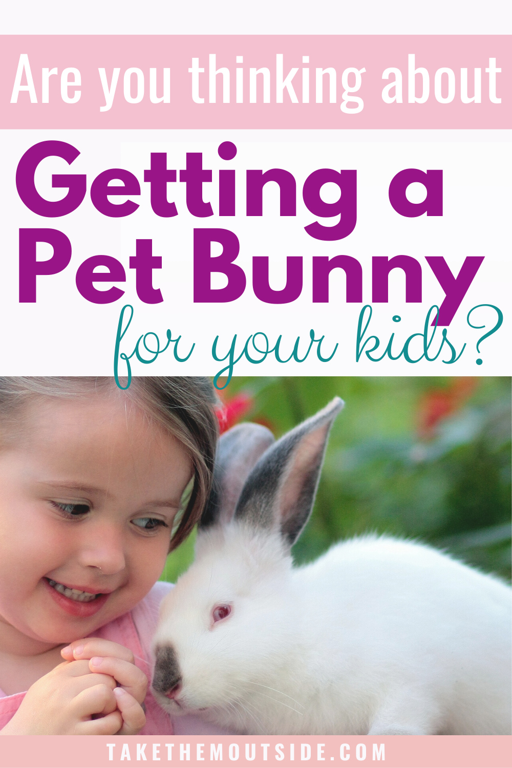 Bunnies Are The Perfect Pet For Your Kid To Love Care For Take Them Outside In 2020 Best Pets For Kids Pet Bunny Animals For Kids