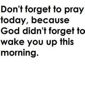 God Woke Me Up Quotes Bing Images Places To Visit Quotes About