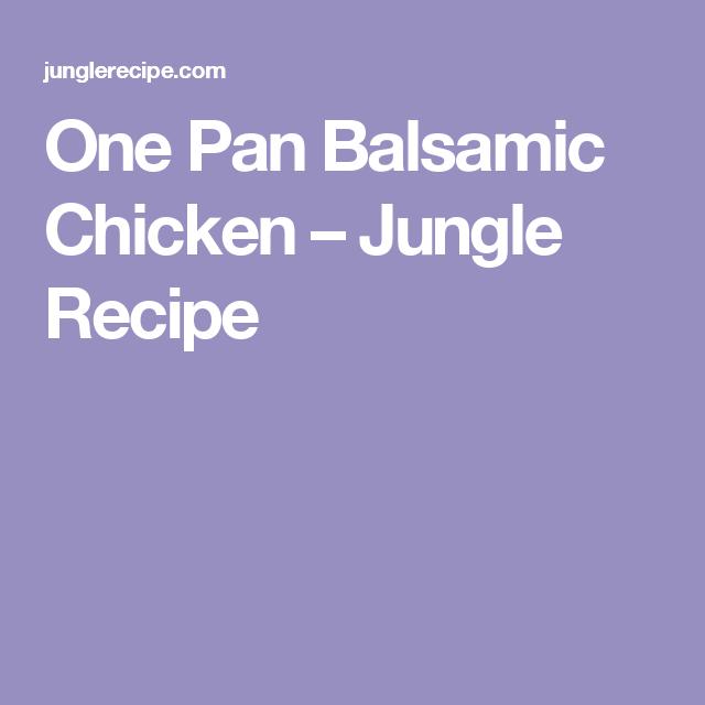 One Pan Balsamic Chicken – Jungle Recipe