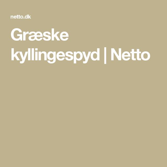 Græske Kyllingespyd Netto Kylling Og Fjerkræ Pinterest