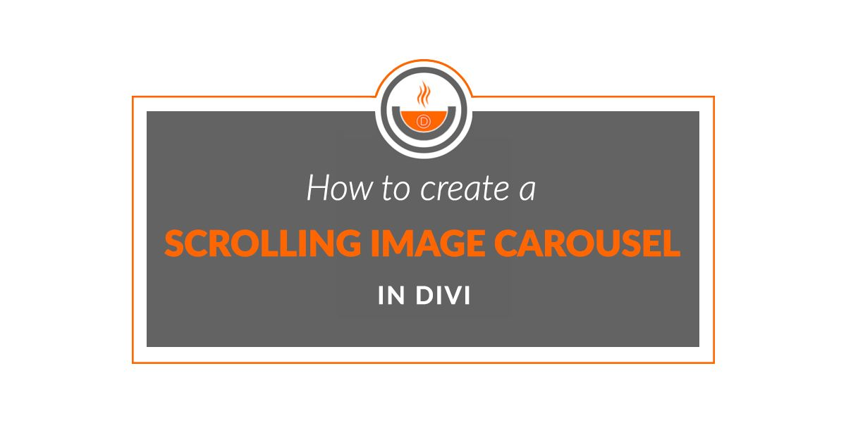 Recipe #23 How to Create a Scrolling Image Carousel in Divi using