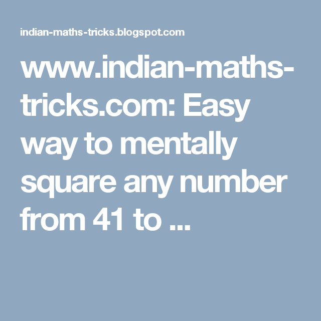 www.indian-maths-tricks.com: Easy way to mentally square any number ...
