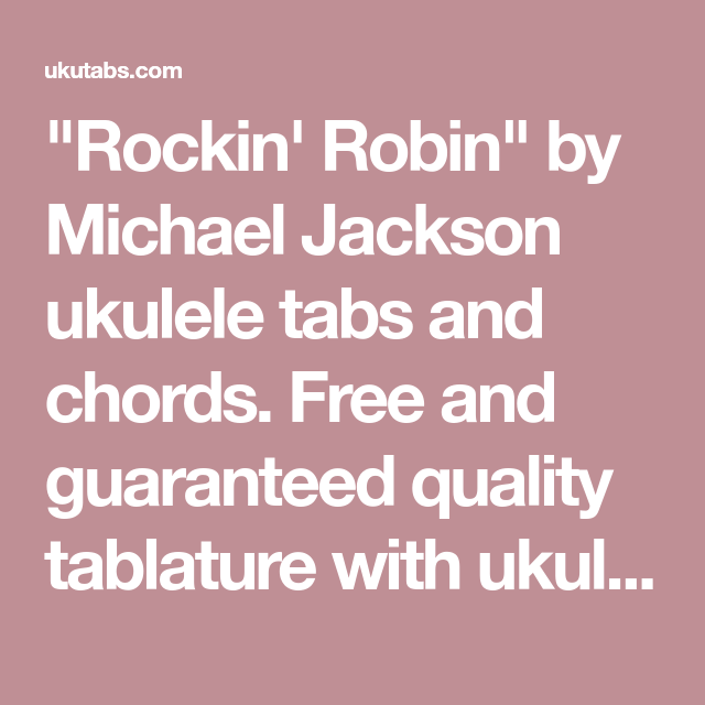 Rockin Robin By Michael Jackson Ukulele Tabs And Chords Free And