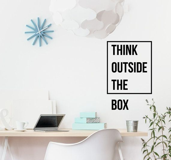 Think outside the box motivational wall decor office - How warm does it have to be to paint outside ...