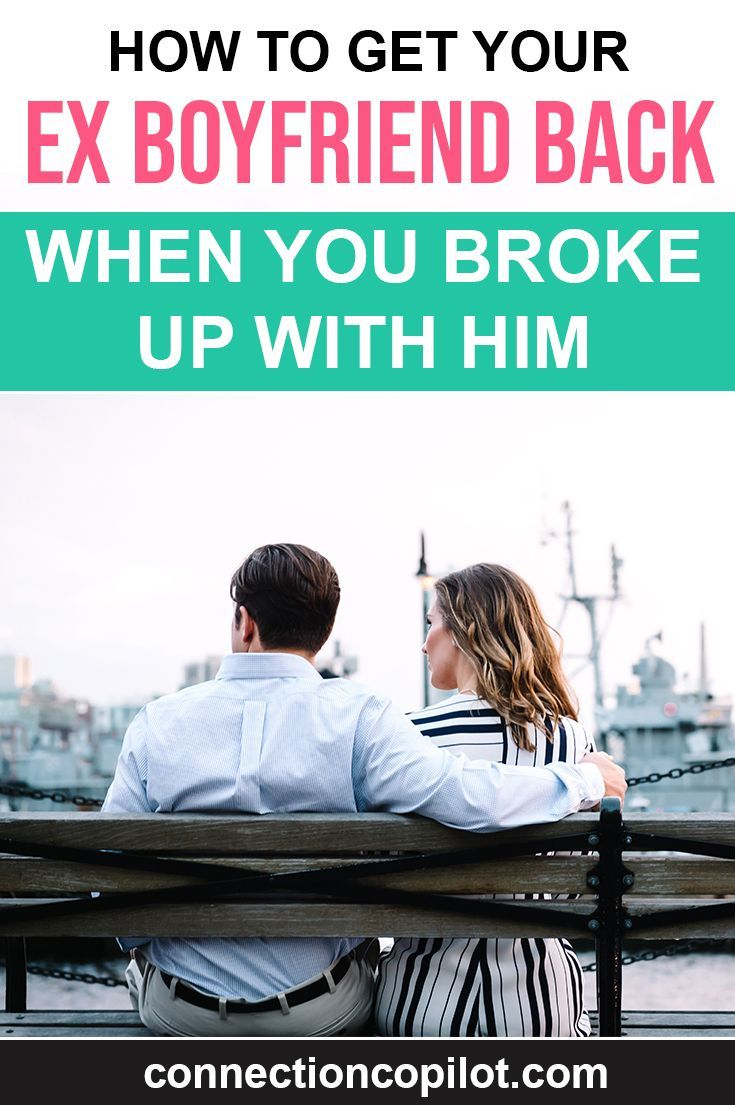 Dating advice for women how to get your exboyfriend back