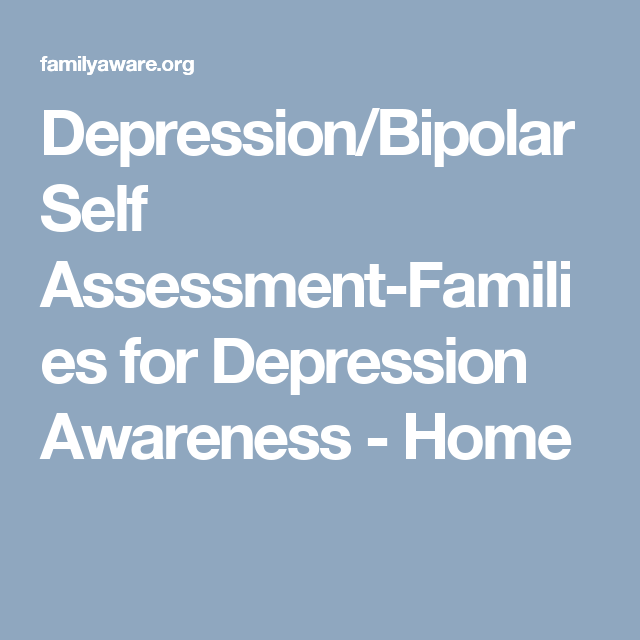 DepressionBipolar Self AssessmentFamilies For Depression