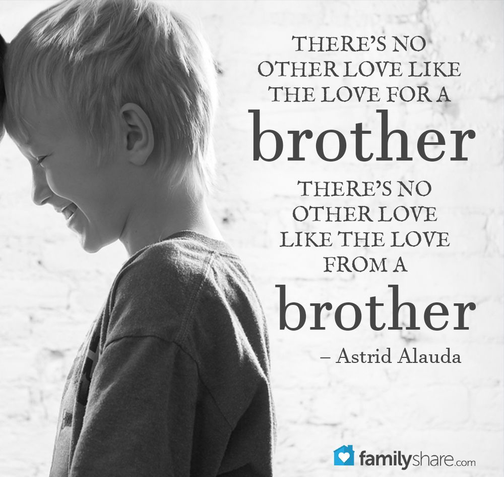 There S No Other Love Like The Love For A Brother There S No