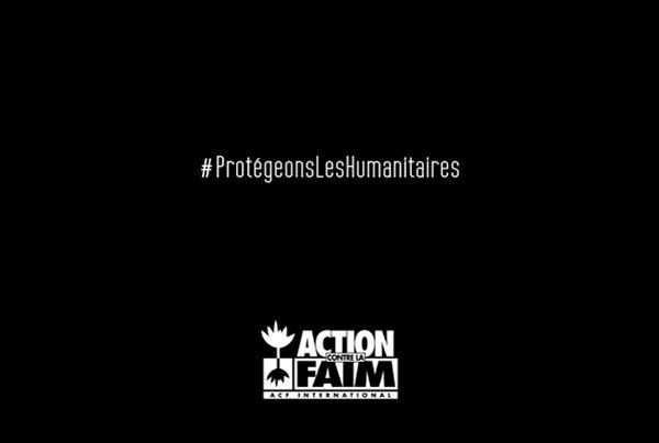 Protégeons les Humanitaires - Action contre la Faim