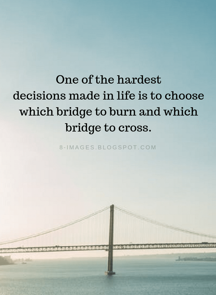 Hard Decisions Quotes One Of The Hardest Decisions Made In Life Is