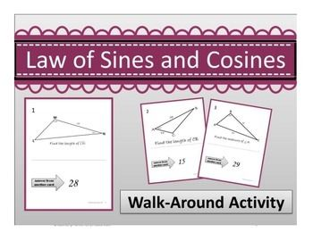 Using Law Of Sines Cosines Finding Sides Angle Triangles Walk Around Activity Law Of Sines Review Activities Law Of Cosines