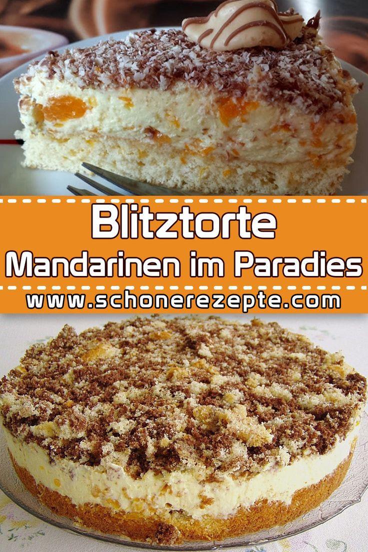 Blitztorte: Mandarinen im Paradies Rezept - Schnelle und Einfache Rezepte #kuchenundtorten