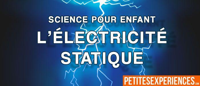 Expliquer l\u0027électricité au enfant facilement Expériences à Faire à