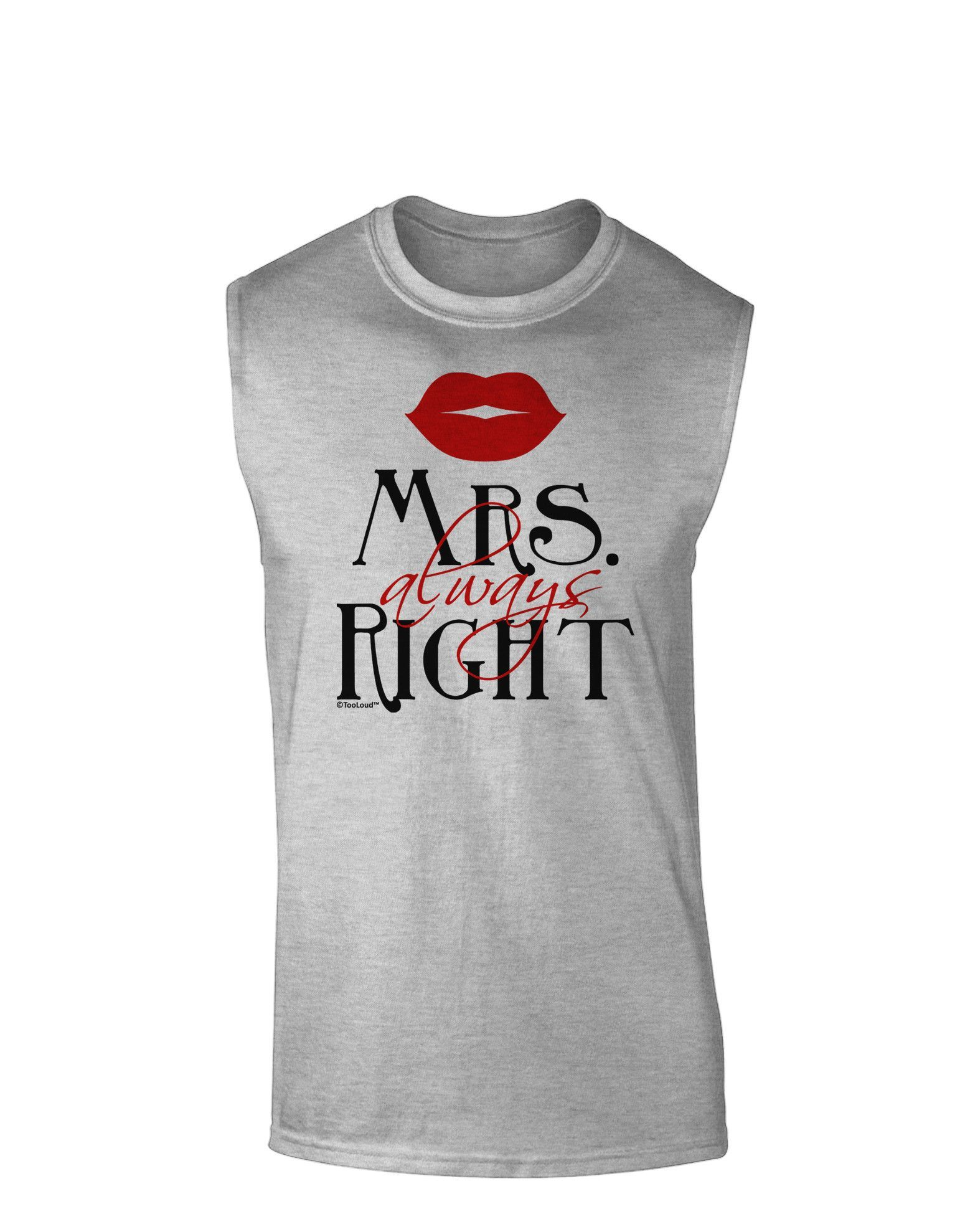 TooLoud Matching Husband and Wife Designs - Mrs Always Right Muscle Shirt