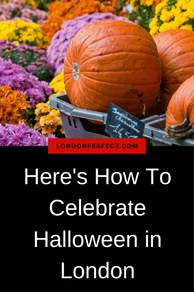 Here's How To Celebrate Halloween in London London